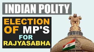Election of MP's for Rajyasabha || Indian Polity