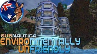 Subnautica: Environmentally Unfriendly