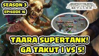 taara supertank dikroyok 5 ga mempan guide s3 ep16 arena of valor