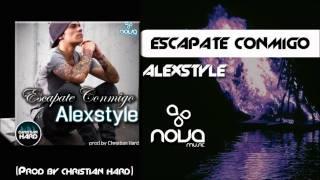 AlexStyle - Escapate Conmigo (Prod by Christian Hard)