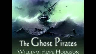 The Ghost Pirates by William Hope Hodgson (FULL Audiobook) - part (2 of 3)