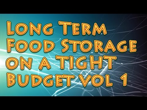 Long Term / Emergency Food Storage On A Tight Budget