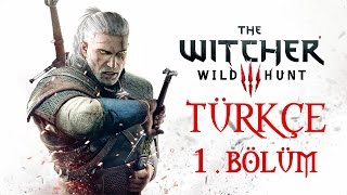 The Witcher 3 Türkçe - Wild Hunt  1.Bölüm [ Xbox One / PS4 / PC ] 1080p 60fps