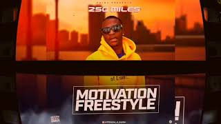 250Miles Motivation Freestyle official Audio