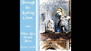 Through the Looking-Glass (FULL Audiobook)