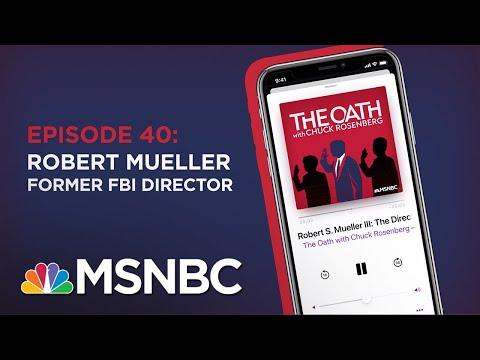 Chuck Rosenberg Podcast With Robert Mueller | The Oath Ep 40 | MSNBC