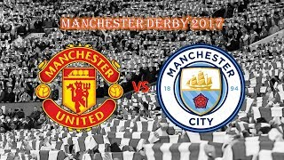 Manchester United vs Manchester City 2017 Derby Goals and Highlights