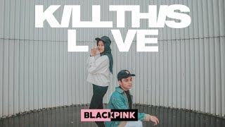 Gambar cover BLACKPINK (블랙핑크) - KILL THIS LOVE (duo version)   LA RIMBA & INDRY