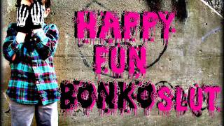 Happy Fun Bonko Slut (Handsome Ransom)