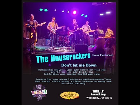 Dont let me Down - The Houserockers live at the Queens