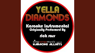 Yella Diamonds (Originally Performed By Rick Ross) (Instrumental Version)