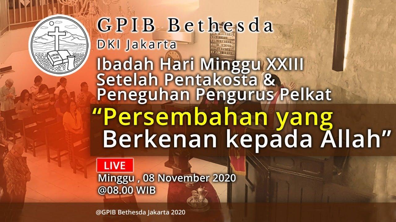 Ibadah Hari Minggu XXIII Sesudah Pentakosta & Peneguhan Pelkat (08 November 2020)