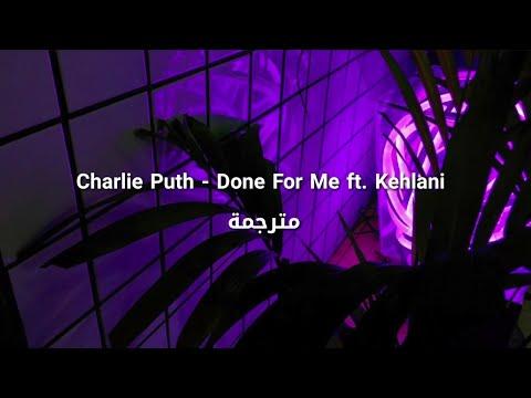 Charlie Puth - Done For Me ft. kehlani مترجمة