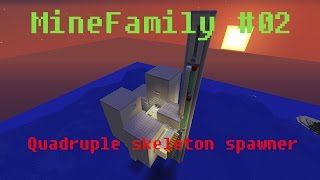 MINEFAMILY #02 - Quadruple Skeleton Spawner [ENG]