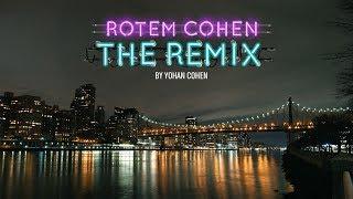 """רותם כהן ״בלילות״ - הרימיקס הרשמי - Rotem Cohen """"in the night"""" Yohan Cohen official Remix"""
