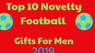 Top 10 Novelty Football Gifts For Men