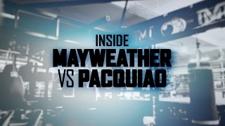INSIDE MAYWEATHER VS. PACQUIAO | Episode 1 Preview