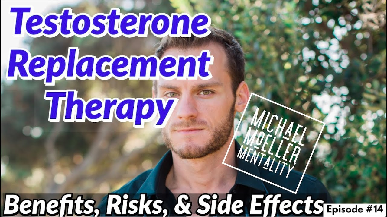 Testosterone Replacement Therapy: Benefits Risk & Side Effects - Dr. Michael Moeller MMM#14