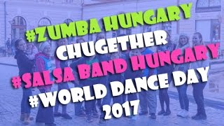 Zumba Hungary chugether - Salsa band Hungary - WORLD DANCE DAY 2017