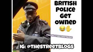 BRITISH POLICE GET OWNED! UK | The Street Blogs
