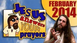 Jesus Answers Your Prayers (February 2014)