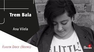 Baixar Trem Bala - Ana Vilela - Flauta Doce (Notas)