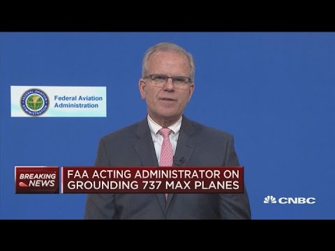 FAA Acting Administrator Daniel Elwell on Boeing 737 grounding
