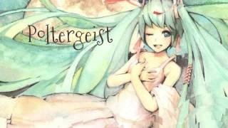 【初音ミク】 Poltergeist 【オリジナル】