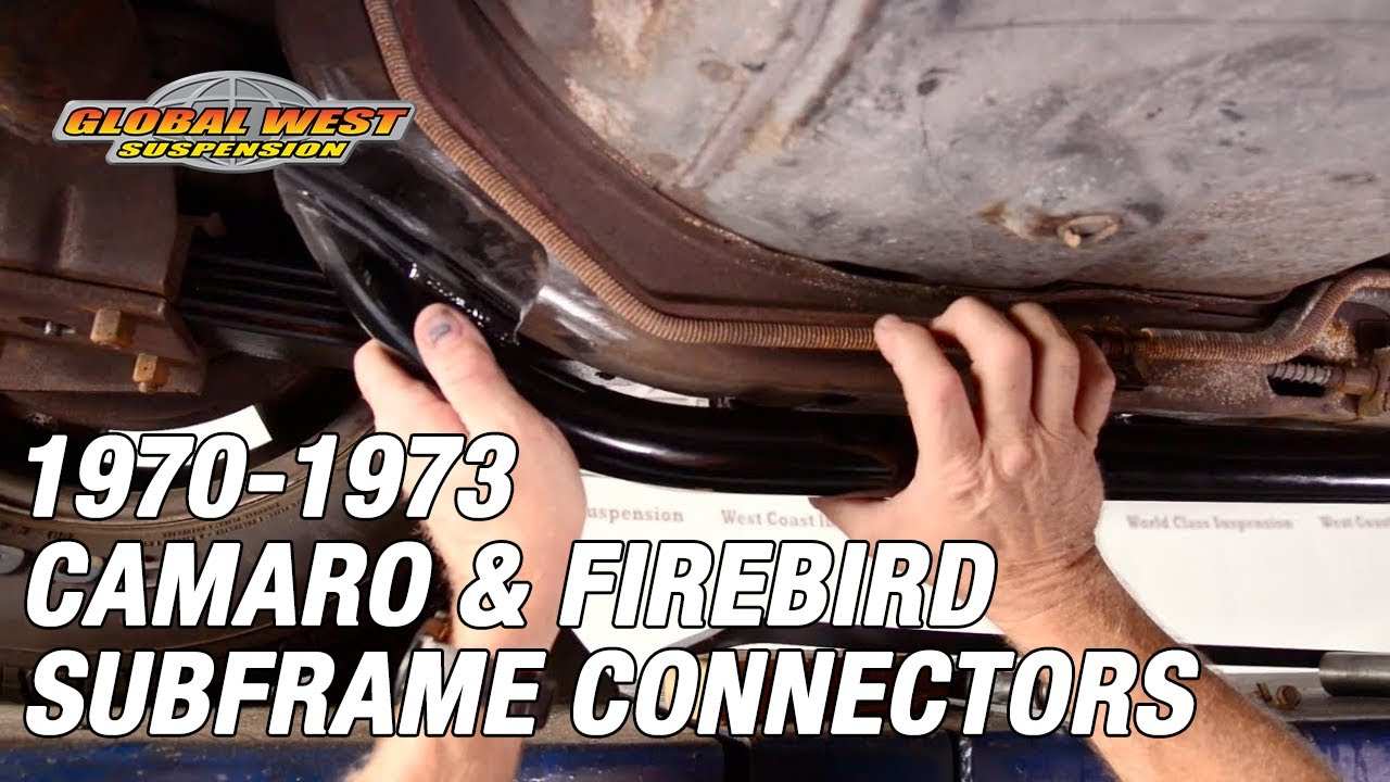 Tech tips - How to install 1970-73 Camaro / Firebird Global West subframe  connectors