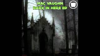 Mac Vaughn - Dark In Here EP
