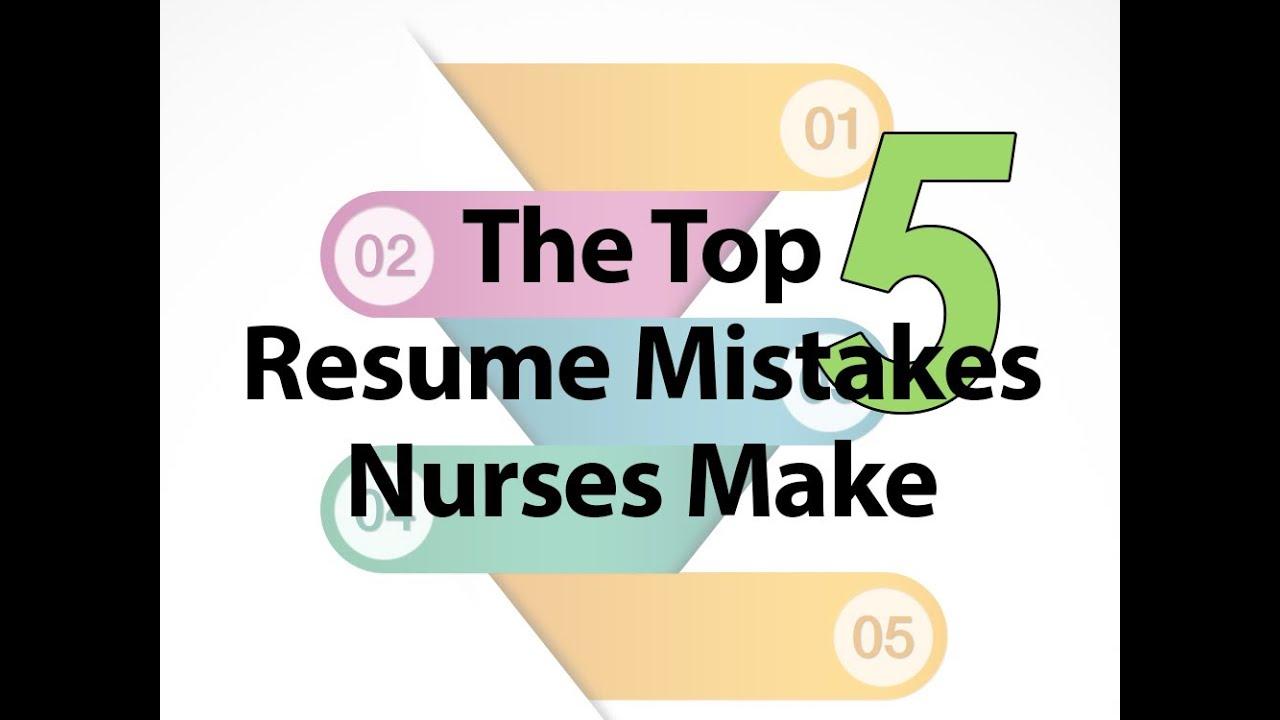 Top 5 Resume Mistakes Nurses Make - YouTube