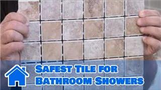 Tile 101 : Safest Tile for Bathroom Showers