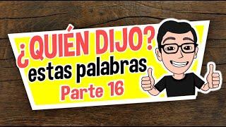 ¿QUIÉN DIJO ESTAS PALABRAS? #16 | TEST BÍBLICO