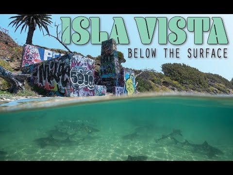 Isla Vista Below The Surface