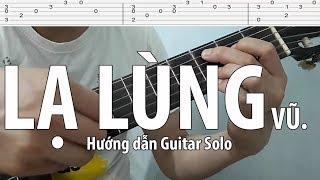 Hướng dẫn: Lạ Lùng (Vũ.) | Guitar Solo/ Fingerstyle