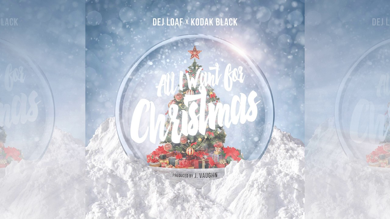 Download Dej Loaf - All I Want For Christmas Ft. Kodak Black (Audio)