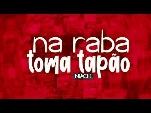 Niack - Na Raba Toma Tapão [Official Audio]