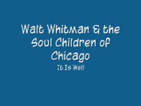 Walt Whitman & the Soul Children of Chicago - It Is Well