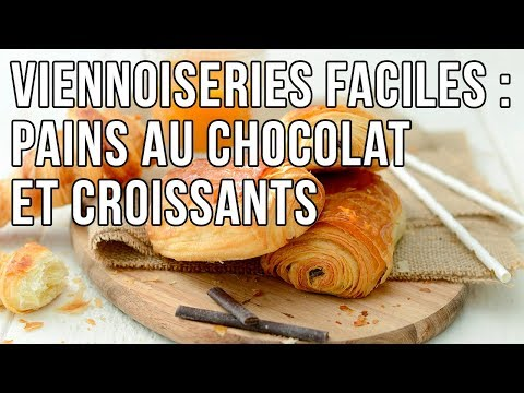 Viennoiseries faciles : Pains au chocolat et Croissants