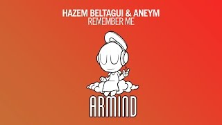 Hazem Beltagui & Aneym - Remember Me (Club Mix)