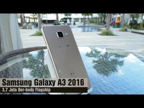 Samsung Galaxy A3 2016 Review Indonesia : 3,7 Juta Ber-Body Flagship