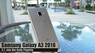 Samsung Galaxy A3 2016 Review Indonesia 3 7 Juta Ber Body Flagship