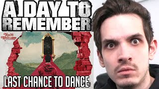 Metal Musician Reacts to A Day To Remember   Last Chance To Dance (Bad Friend)  