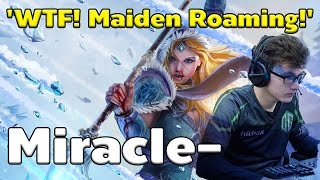 WTF!! Miracle- Plays Maiden Roaming!!