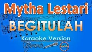 Mytha Lestari  - Begitulah (Karaoke Lirik Tanpa Vokal) by GMusic