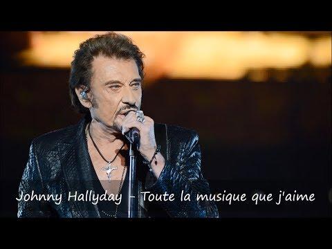 Johnny Hallyday - Toute la musique que j'aime Paroles