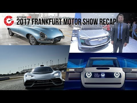Live from the 2017 Frankfurt Motor Show | Autoblog Live
