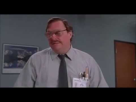 Office Space- Milton has no pay check.