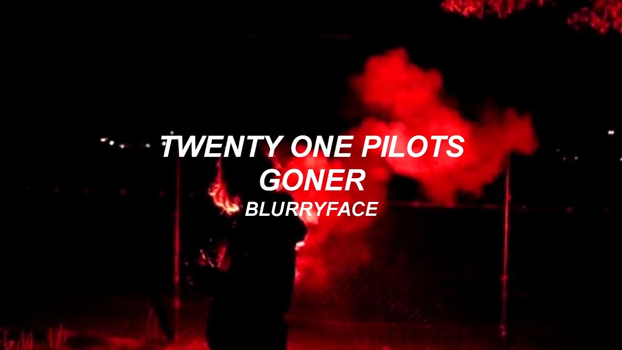 twenty one pilots goner lyrics youtube