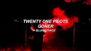 twenty one pilots: Goner (Lyrics)